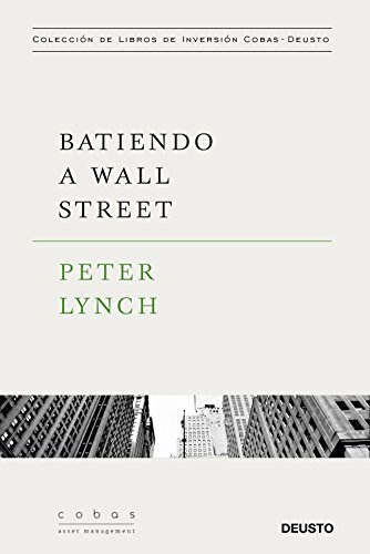 Batiendo a Wall Street: Peter Lynch con la colaboración de John Rothchild (Value School)